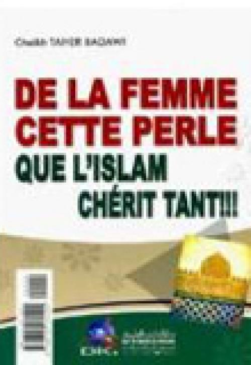 De la Femme cette perle que l'Islam cherit tant